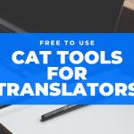Free CAT Tools For Translators
